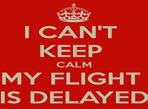 i-can-t-keep-calm-my-flight-is-delayed